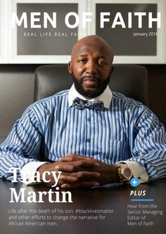 Prisonist.org: Real Life Real Faith/Men of Faith Magazine Jan. '16 Cover Story: Tracy Martin Father of Trayvon Martin