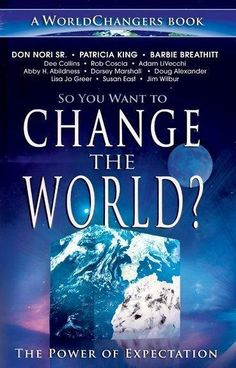 So You Want to CHANGE the World will empower you to become the world changer that God designed... its in you destiny DNA