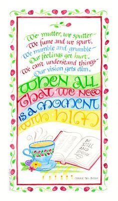 We mutter we sputter-all we need is a moment with Him Corrie Ten Boom