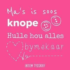 Ma's is soos knope Mothers Day Quotes, Mom Quotes, Cute Quotes, Funny Quotes, Rain Quotes, Afrikaanse Quotes, Videos Funny, Birthday Wishes, Positive Vibes