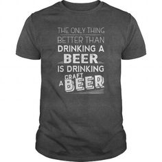 I Love Better than drinking Beer Shirts & Tees