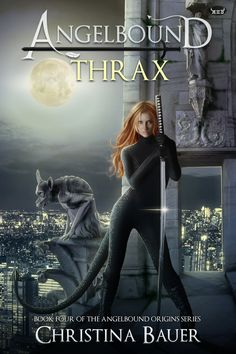 Angelbound THRAX, the new book 4 in the Angelbound Series by Christina Bauer!