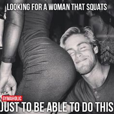 Looking For A Woman That Squats