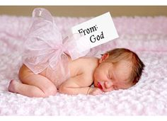 Babies are gifts from God.