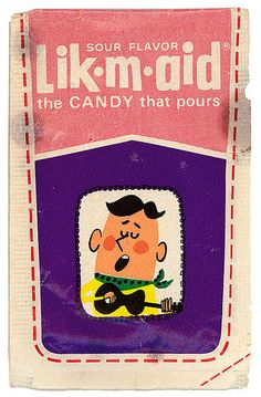 Lik m aid..that pourable candy that mom always said no to....