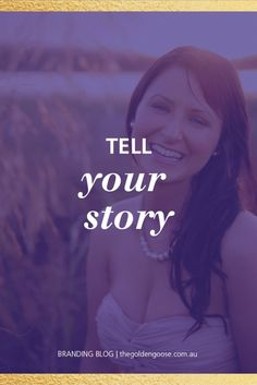 Do you have a story deep within you to tell? Here's why you should tell your story in your business http://thegoldengoose.com.au/journey/tell-your-story/ #brandstrategy