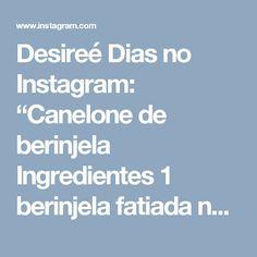 """Desireé Dias no Instagram: """"Canelone de berinjela  Ingredientes 1 berinjela fatiada no comprimento 1 lata de atum 100g cream cheese Sal e pimenta a gosto Molho de sua…"""""""