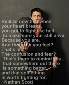 Nathan Scott. One of my favorite quotes.