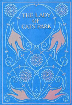 Attractive book cloth covers c1905 The lady of Cats' Park by A M Brown