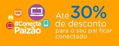 # Conecta Paizão  Até 30% de desconto para o seu pai ficar conectado  https://www.magazinevoce.com.br/magazinevrshop