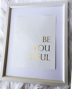 Be You Tiful Gold Foil Print Gold Foil Quote Gold Home