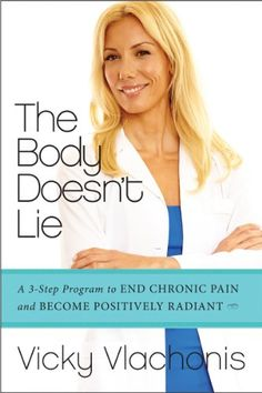 The Body Doesn't Lie: A 3-Step Program to End Chronic Pain and Become Positively Radiant Step Program, Meal Planning, Pain Relief, Gwyneth Paltrow, 7 Day Meal Plan, Chronic Pain, Programming, Back Pain, Essentials