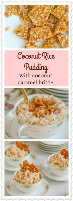 How do you make creamy, coconut rice pudding even more delectable? Top it with crunchy, buttery toasted coconut brittle!