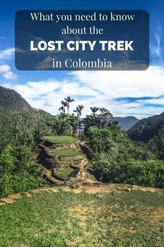 what you need to know about the Lost city trek in Colombia. Travel in South America.