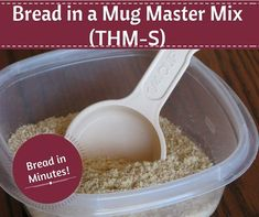I have absolutely loved my Chocolate and Vanilla Cake Master Mixes, so I decided to try my hand at making a master mix for the Bread in a Mug! Since this is a recipe in the Trim Healthy Mama book, I c Thm Bread Recipe, Mama Recipe, Trim Healthy Recipes, Low Carb Recipes, Cooking Recipes, Healthy Desserts, Healthy Breads, Vegan Recipes, Trim Healthy Mama Book