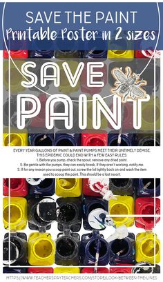 Save the paint! Decorate your classroom and teach your students how to care for art supplies. Help the paint and paint pump epidemic. School Art Projects, Art School, Art Room Posters, Printable Art, Printables, Gallon Of Paint, Art Classroom, Elementary Art, Art Education