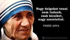 teréz anya idézetek - Google Search Picture Quotes, Love Quotes, Mother Teresa Quotes, Love Images, Bible Quotes, Cool Words, Faith, Thoughts, Motivation