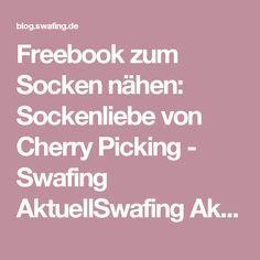 Freebook zum Socken nähen: Sockenliebe von Cherry Picking - Swafing AktuellSwafing Aktuell