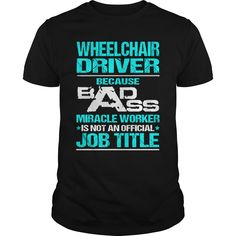 WHEELCHAIR DRIVER T-Shirts, Hoodies. BUY IT NOW ==► https://www.sunfrog.com/LifeStyle/WHEELCHAIR-DRIVER-116792415-Black-Guys.html?id=41382