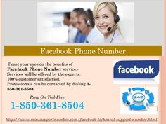 Are you on the ropes in consequence of Facebook issues? Dial Facebook Phone Number 1-850-361-8504 If you want to get the trust worthy Facebook Phone Number service then you have to place a call at 1-850-361-8504 to avail the following services at no cost:- •24/7 accessibility. •Experts will deal with all your issues immediately. •The Agony of Facebook issues will be wiped out. For more information. http://www.mailsupportnumber.com/facebook-technical-support-number.html FACEBOOK PHONE…