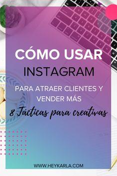 Conecta con tu cliente ideal desde instagram y vende más. 8 tácticas para atraer mejores clientes en instagram y vender más.