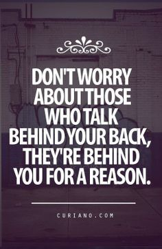BEHIND YOU FOR A REASON !