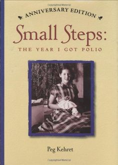 Small Steps: The Year I Got Polio (Anniversary Edition) by Peg Kehret http://www.amazon.com/dp/0807574597/ref=cm_sw_r_pi_dp_Ipo5ub0FJG9VC