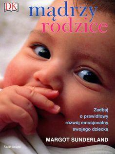Mądrzy Rodzice - warto przeczytać Sunderland, Parents, Science, Midwifery, Parenting Books, Children, School, Baby, Amazon Fr