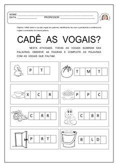 Objetivo: refletir sobre o uso das vogais em palavras, identificando seu som e percebendo a existência de vogais e consoan...