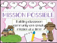 Mission Possible! Send your students on fun secret missions doing acts of kindness for each other! Builds Community & Spreads Kindness - My kids ask for me to bring this back all the time! :) Grades 2 and up!