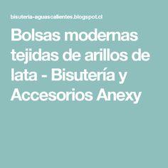 Bolsas modernas tejidas de arillos de lata - Bisutería y Accesorios Anexy