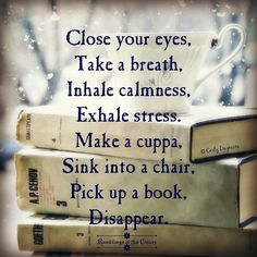 Disappear into a book...