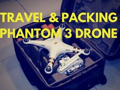 How to Travel and pack the Phantom 3 dronehttp://goo.gl/soA0N1