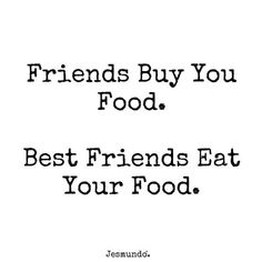 15 Hilariously Funny Quotes You Must Read Crazy Best Friend Quotes, Crazy Best Friends, Best Friends Funny, Friends Are Like, Real Friends, Eating Quotes, Food Quotes, Funny Quotes, Life Quotes