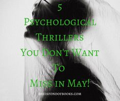 5 Psychological Thrillers You Don't Want To Miss In May –