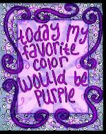This suits me as my favorite color changes and it is finally purple again since High School!
