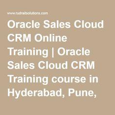 Oracle Sales Cloud CRM Online Training | Oracle Sales Cloud CRM Training course in Hyderabad, Pune, Chennai, Mumbai, banglore,India, USA, UK, Australia, New Zealand, UAE, Saudi Arabia,Pakistan, Singapore, Kuwait -Rudra It Solutions