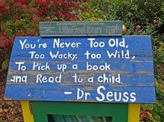 "Little Free Library with Dr. Seuss quote on roof - "".read to a child"" Little Free Library Plans, Little Free Libraries, Little Library, Dr. Seuss, Library Quotes, Library Books, Free Books, Good Books, Library Inspiration"