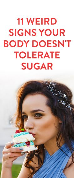 11 Weird Signs Your Body Doesn't Tolerate Sugar .ambassador