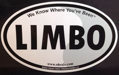 """Car Magnet Limbo We Know Where You've BEEN Oval 6 75x4"""" Fresh Paint 