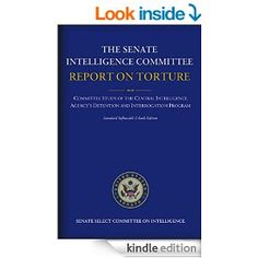 PUBLISHED: Senate Report on Torture Complete Standard Reflowable Ebook Edition BUY NOW!