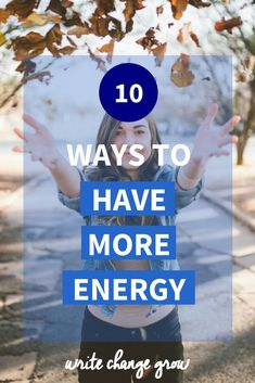 One of your greatest resources is energy. Read 10 ways to have more energy so that you can do more of what you love.