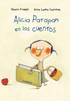 """Giani Rodari / Anna Laura Cantone. """"Alicia Patapam en los cuentos"""" Editorial Lumen (4 a 8 años)"""