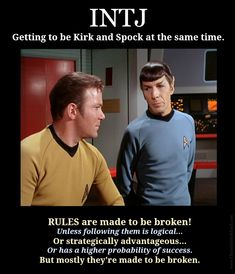 MBTI humor: INTJ -- it's like getting to be Kirk and Spock at the same time.