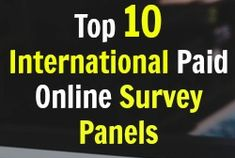 Top International Paid Online Survey Sites: Over 10 Scam Free Panels | Full Time Job From Home