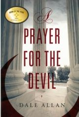 A Prayer for the Devil - A fast-paced, brilliant thriller that literally begins with a bang and never lets up.  A silver medalist in ForeWord Reviews' Book of the Year Awards.   http://fwdrv.ws/153vjub