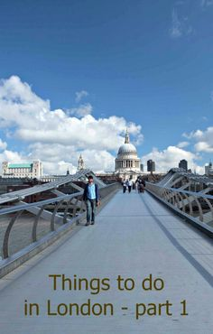 Things to do in London (part 1)