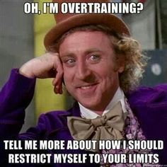 Overtraining?....ha!