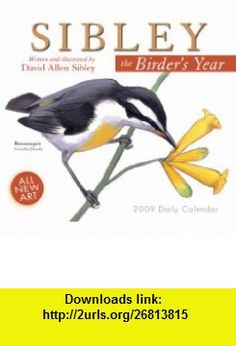 Sibley The Birders Year 2009 Daily Boxed Calendar (Calendar) (9781416281832) David Allen Sibley , ISBN-10: 1416281835  , ISBN-13: 978-1416281832 ,  , tutorials , pdf , ebook , torrent , downloads , rapidshare , filesonic , hotfile , megaupload , fileserve