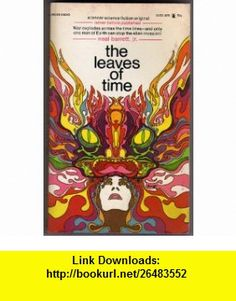 The leaves of time Neal Barrett ,   ,  , ASIN: B000KCLOK8 , tutorials , pdf , ebook , torrent , downloads , rapidshare , filesonic , hotfile , megaupload , fileserve